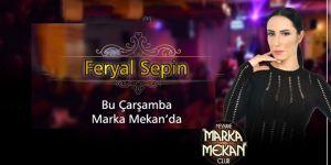 Feryal Sepin, Marka Mekan sahnesinde