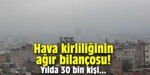 Hava kirliliğinin ağır bilançosu! Yılda 30 bin kişi...