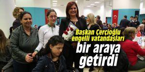 Başkan Çerçioğlu engelli vatandaşları bir araya getirdi