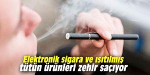 Elektronik sigara ve ısıtılmış tütün ürünleri zehir saçıyor