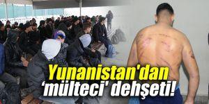 Yunanistan'dan 'mülteci' dehşeti!