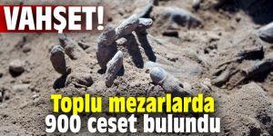 Vahşet! Toplu mezarlarda 900 ceset bulundu