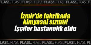 İzmir'de fabrikada kimyasal sızıntı!