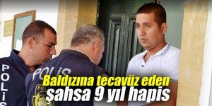 Baldızına tecavüz eden şahsa 9 yıl hapis