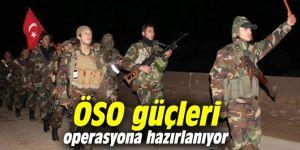 ÖSO güçleri operasyona hazırlanıyor